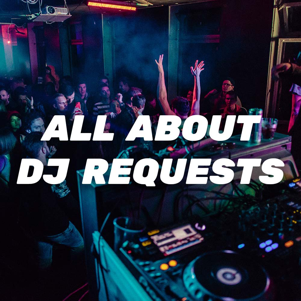 Everything You Need To Know About DJ Requests