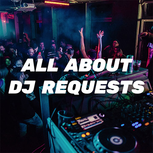 All About: DJ Requests
