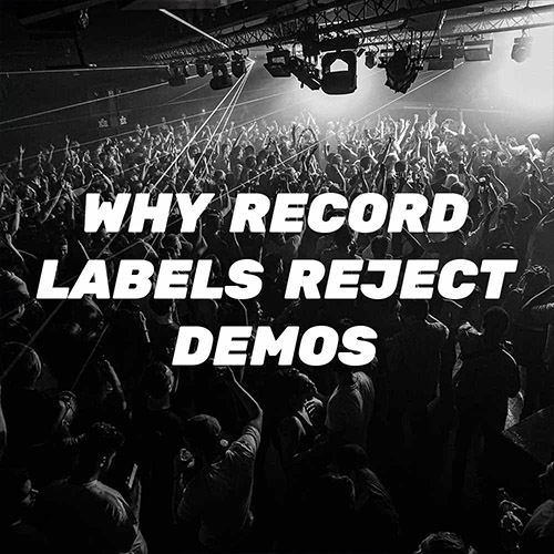 Why Record Labels Are Rejecting Your Demo