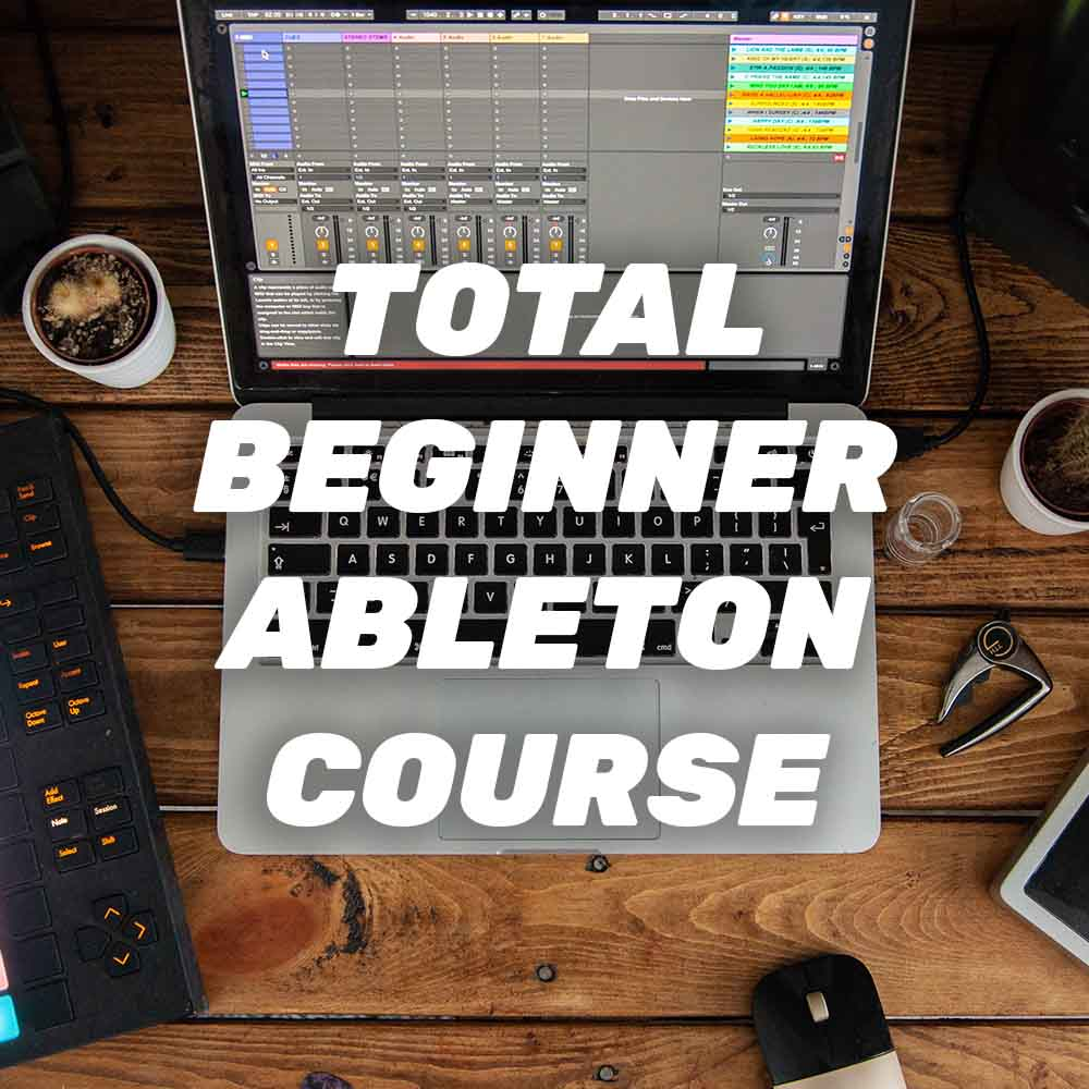 Total Beginner Ableton Course