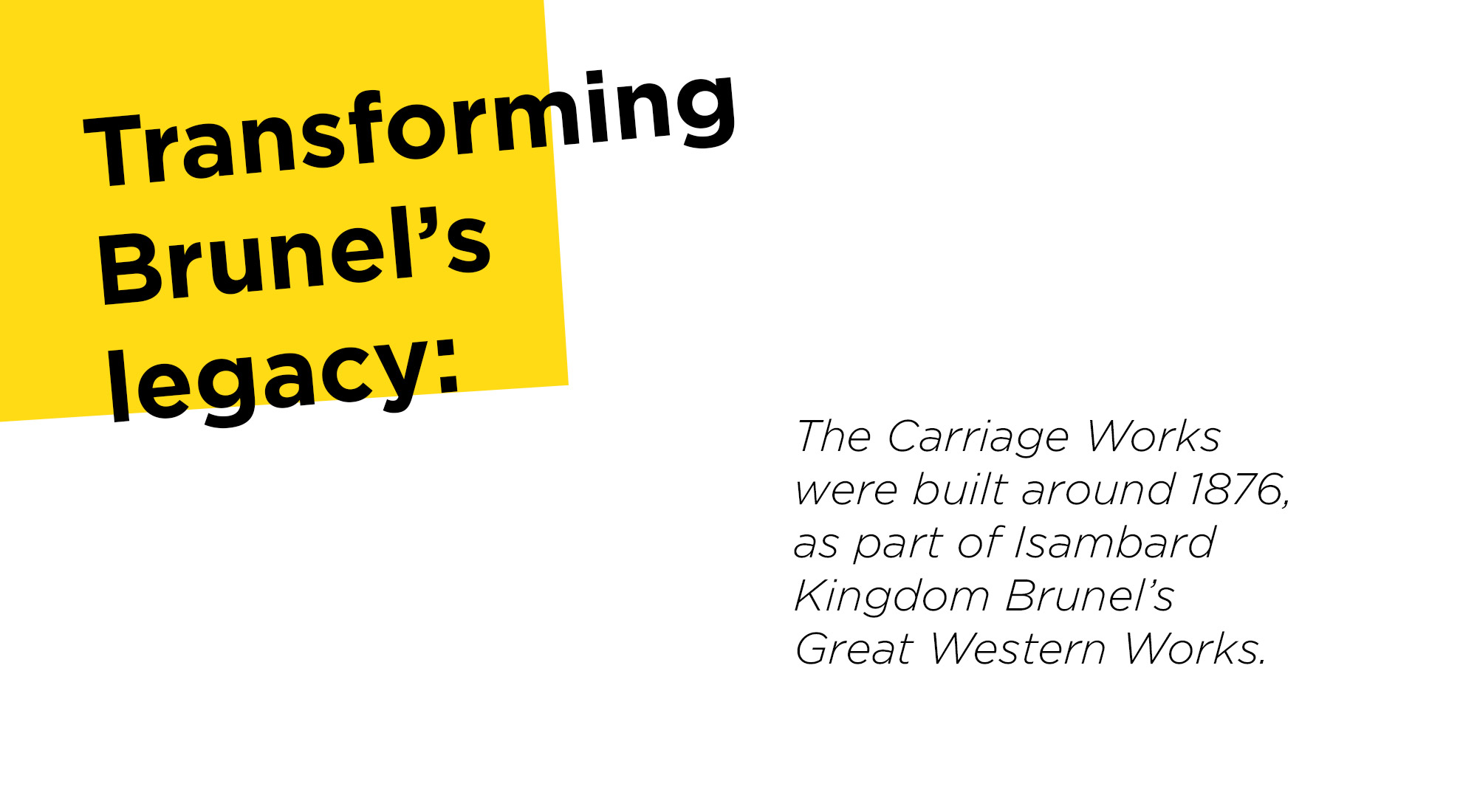 Transforming Brunel's legacy