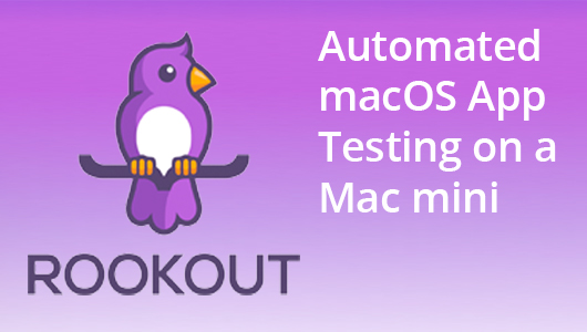 Rookout logo: Automated macOS app testing on a Mac mini