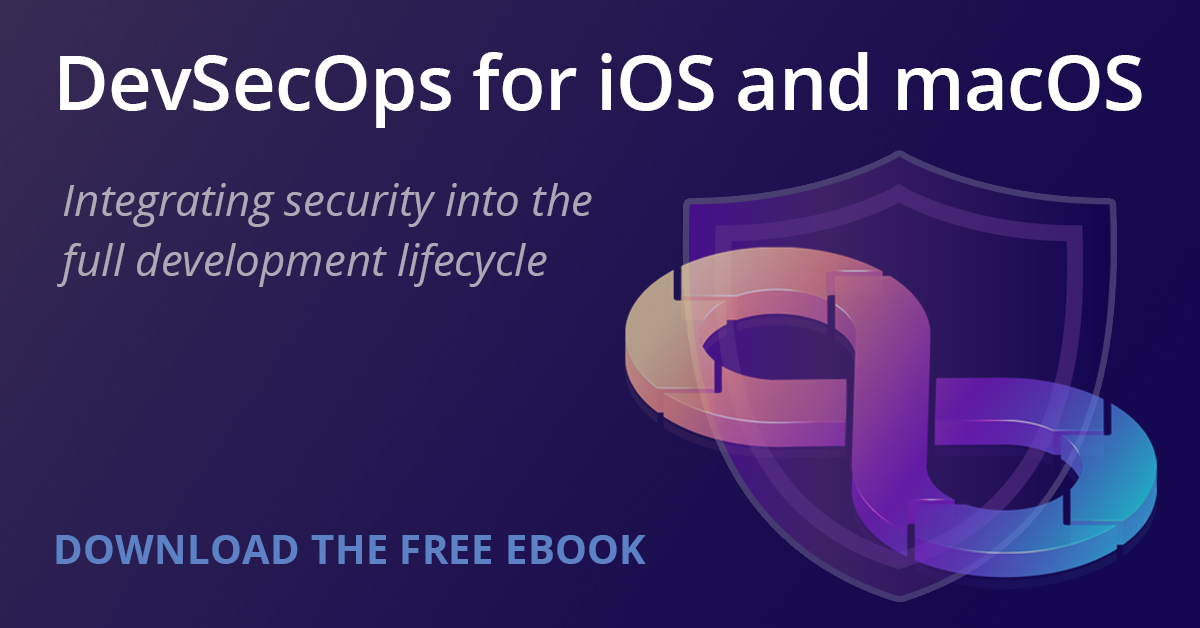 DevSecOps for iOS and macOS promo image - integrating security into the full development lifecycle. Click to download the free ebook