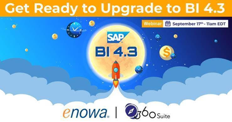 Enowa and 360Suite Presents: Get Ready to Upgrade to BI 4.3