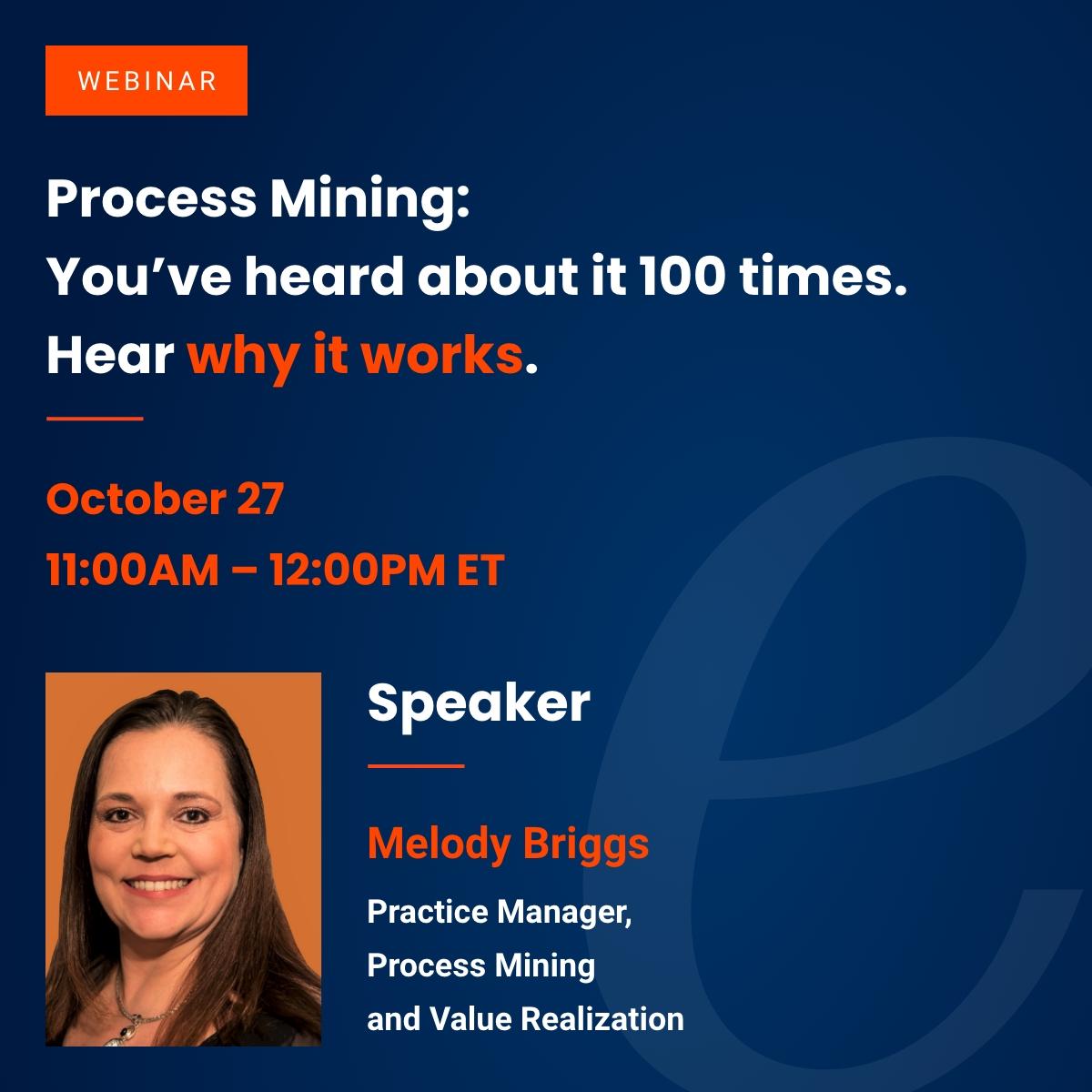 Webinar: Process Mining, you've heard about it 100 times, hear why it works.