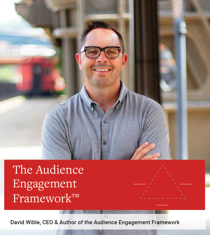David Wible, CEO & Author of the Audience Engagement Framework