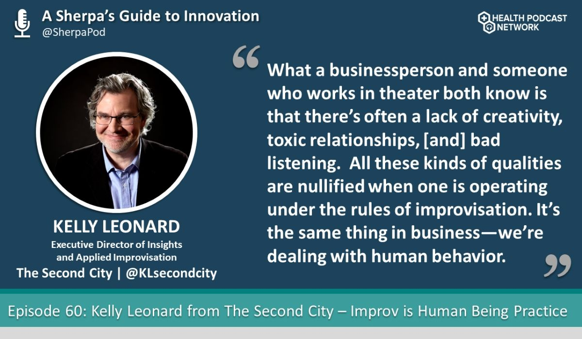 LISTEN: Kelly Leonard Talks Improv as Human Practice on A Sherpa's Guide to Innovation