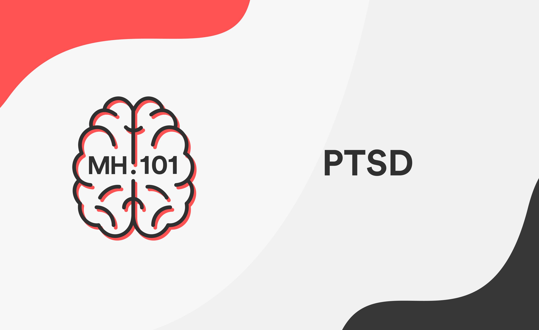 Mental Health 101: PTSD