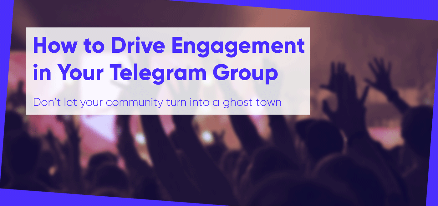 How to Drive Engagement in Your Crypto Telegram Group