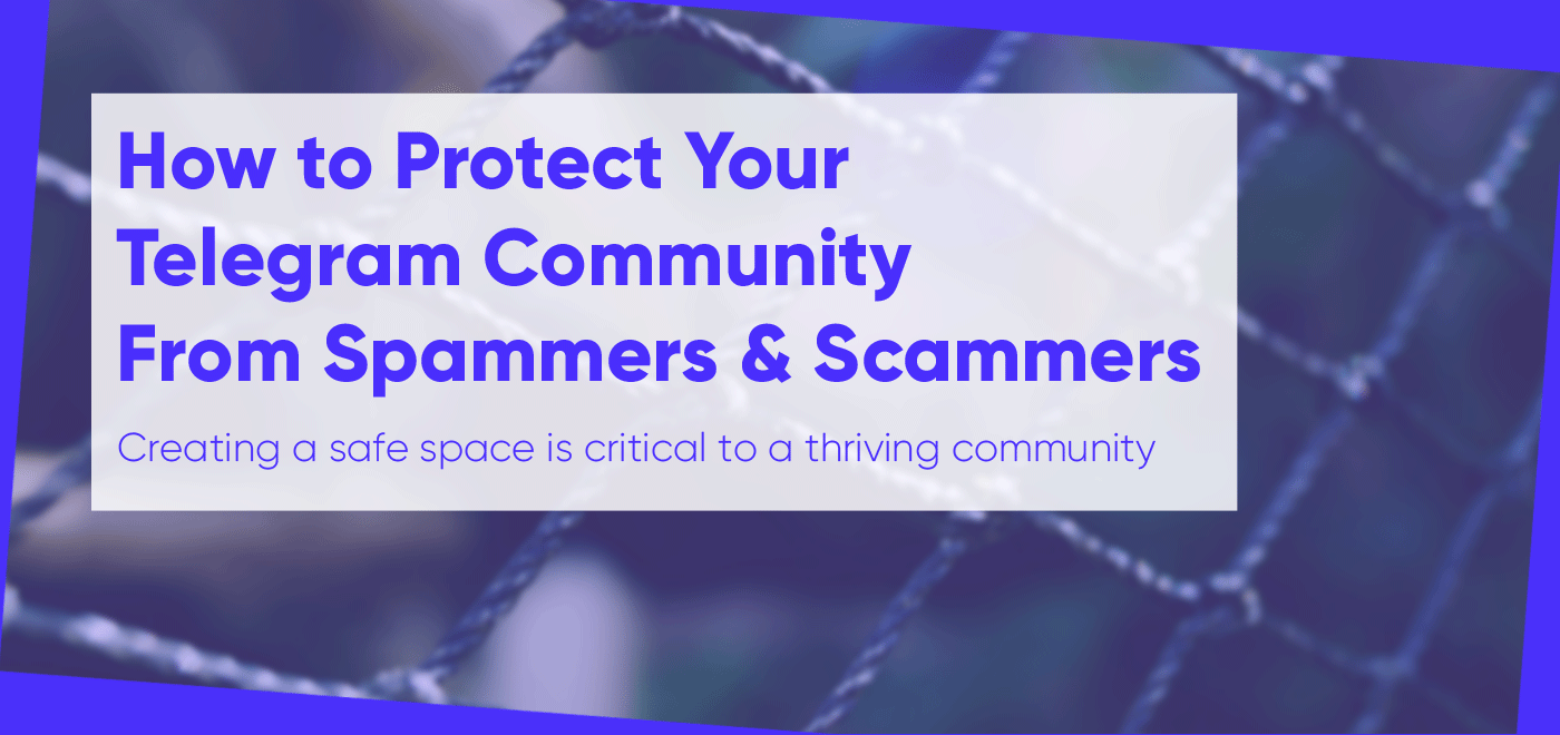 How to Protect Your Telegram Crypto Community From Scammers