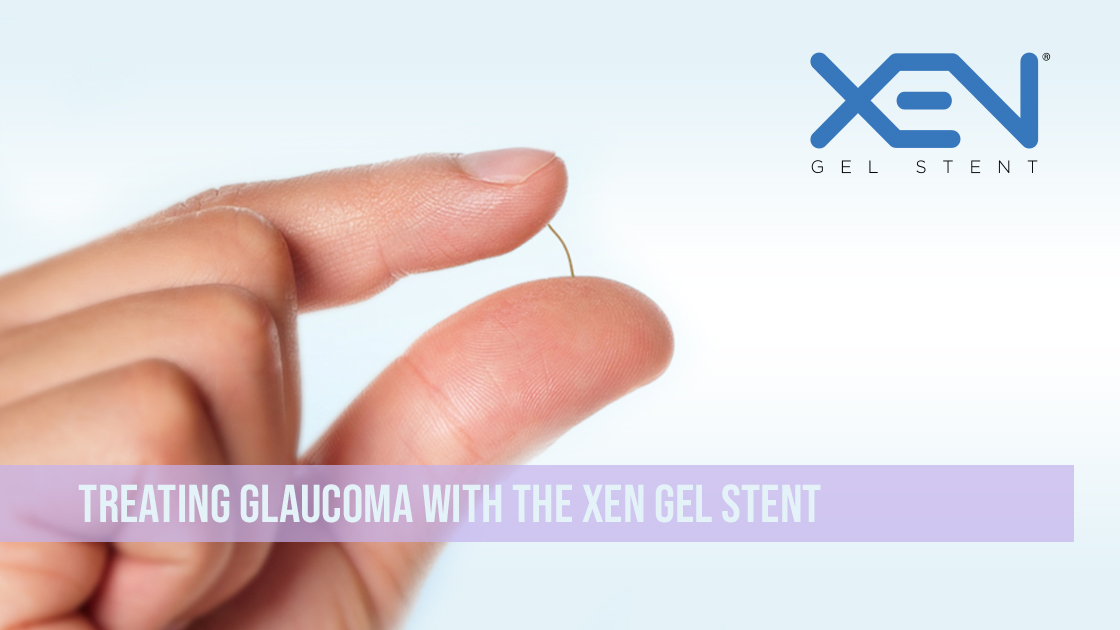 Advancements In Treating Glaucoma With The XEN Gel Stent