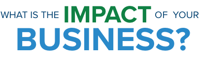 what is the impact of your business