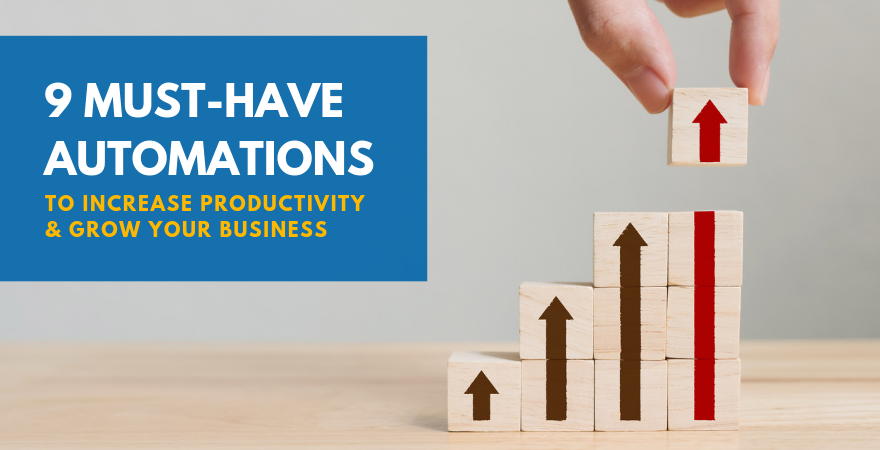 9 Must-Have Automations for Any Business to Increase Productivity