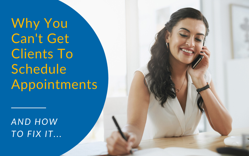 Why You Can't Get Clients to Schedule Appointments - And How to Fix It