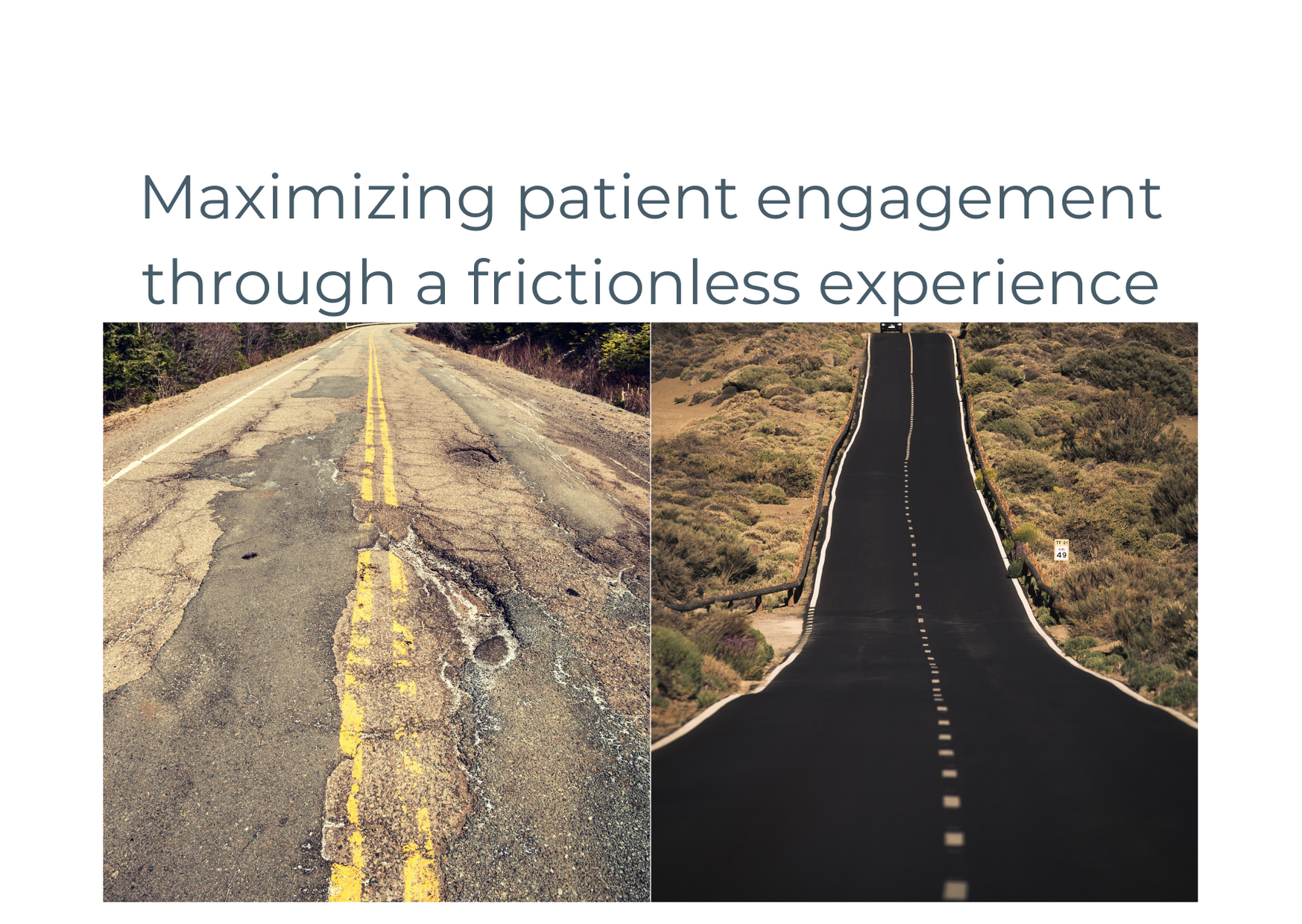 Maximizing patient engagement through a frictionless experience