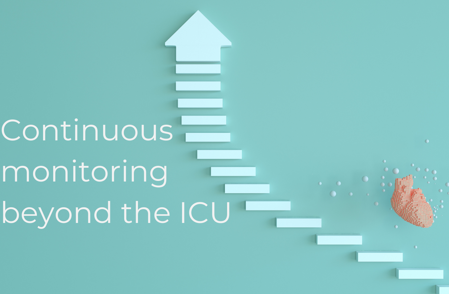 Continuous monitoring beyond the ICU