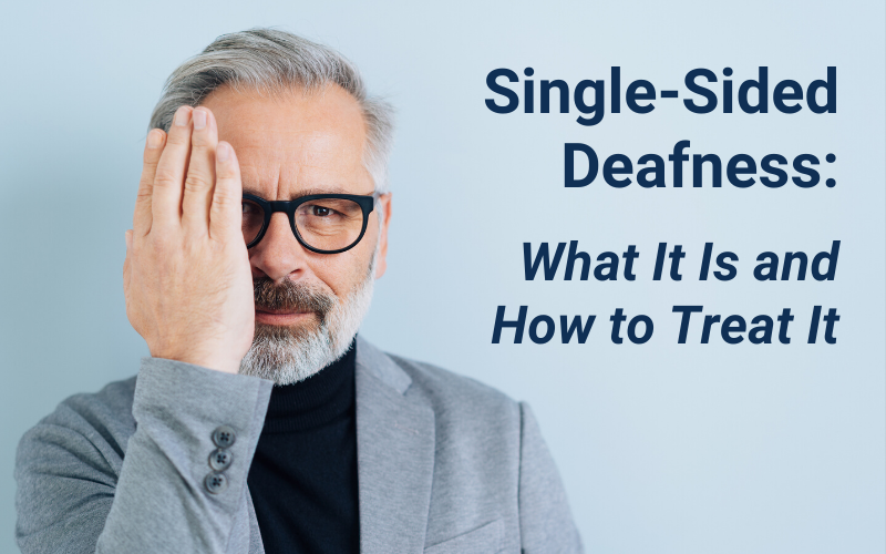 Single-Sided Deafness: What it is and How to Treat it