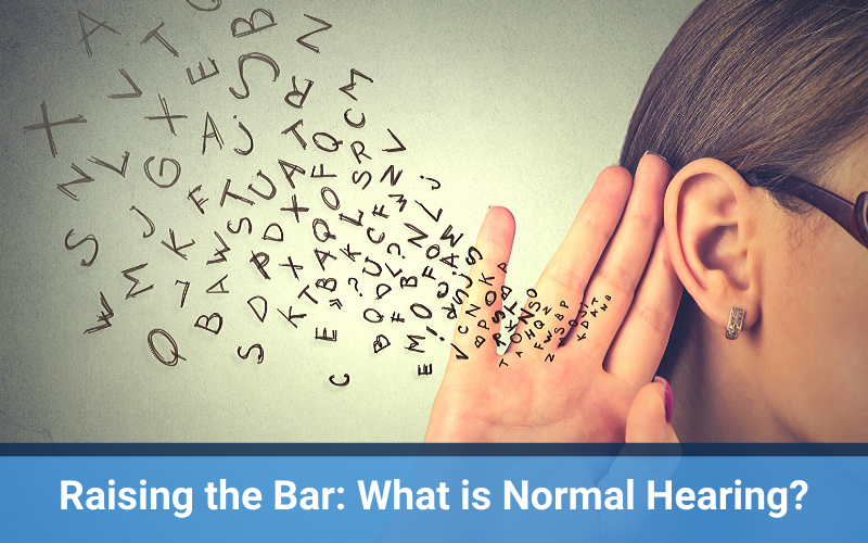Raising the Bar: What is Normal Hearing?
