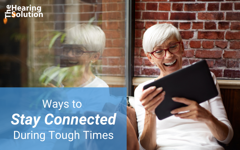 Ways to Stay Connected During Tough Times