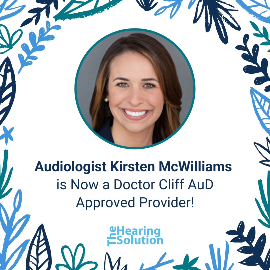 Audiologist Kirsten McWilliams is Now a Doctor Cliff AuD Approved Provider!
