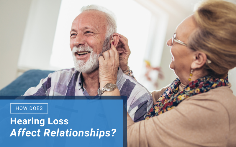 How Does Hearing Loss Affect Relationships?
