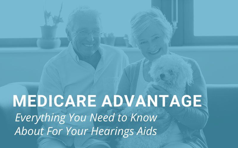 Everything You Need to Know About Medicare Advantage and Hearing Aids