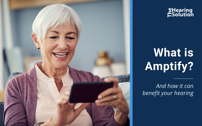 What is Amptify and How It Can Benefit Your Hearing