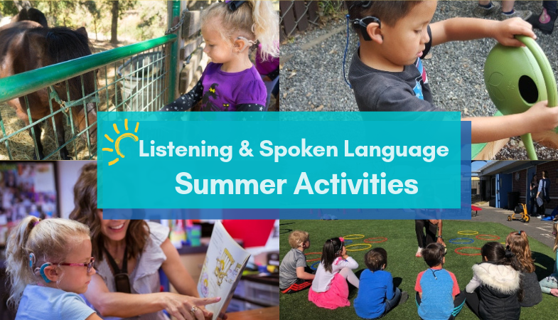 How to Incorporate Listening & Spoken Language (LSL) into Summer Activities