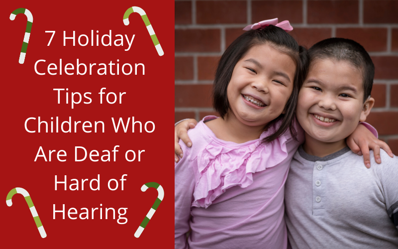 7 Holiday Celebration Tips for Children Who Are Deaf or Hard of Hearing