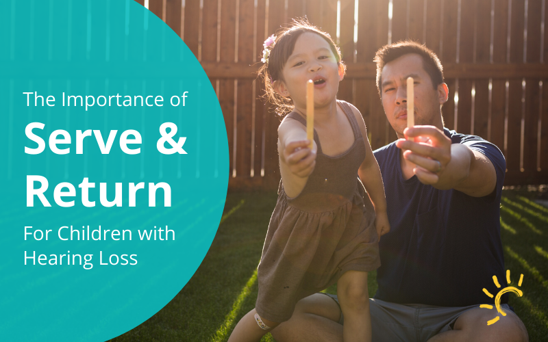 The Importance of 'Serve And Return' for Children with Hearing Loss