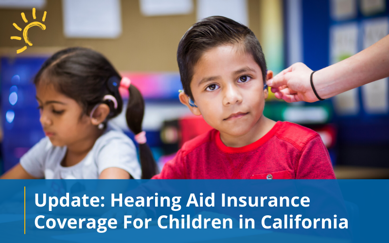 Update on Hearing Aid Insurance Coverage For Children in California
