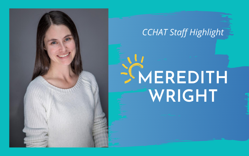 CCHAT Sacramento Staff Highlight | Meredith Wright