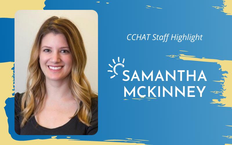 CCHAT Staff Highlight: Samantha McKinney