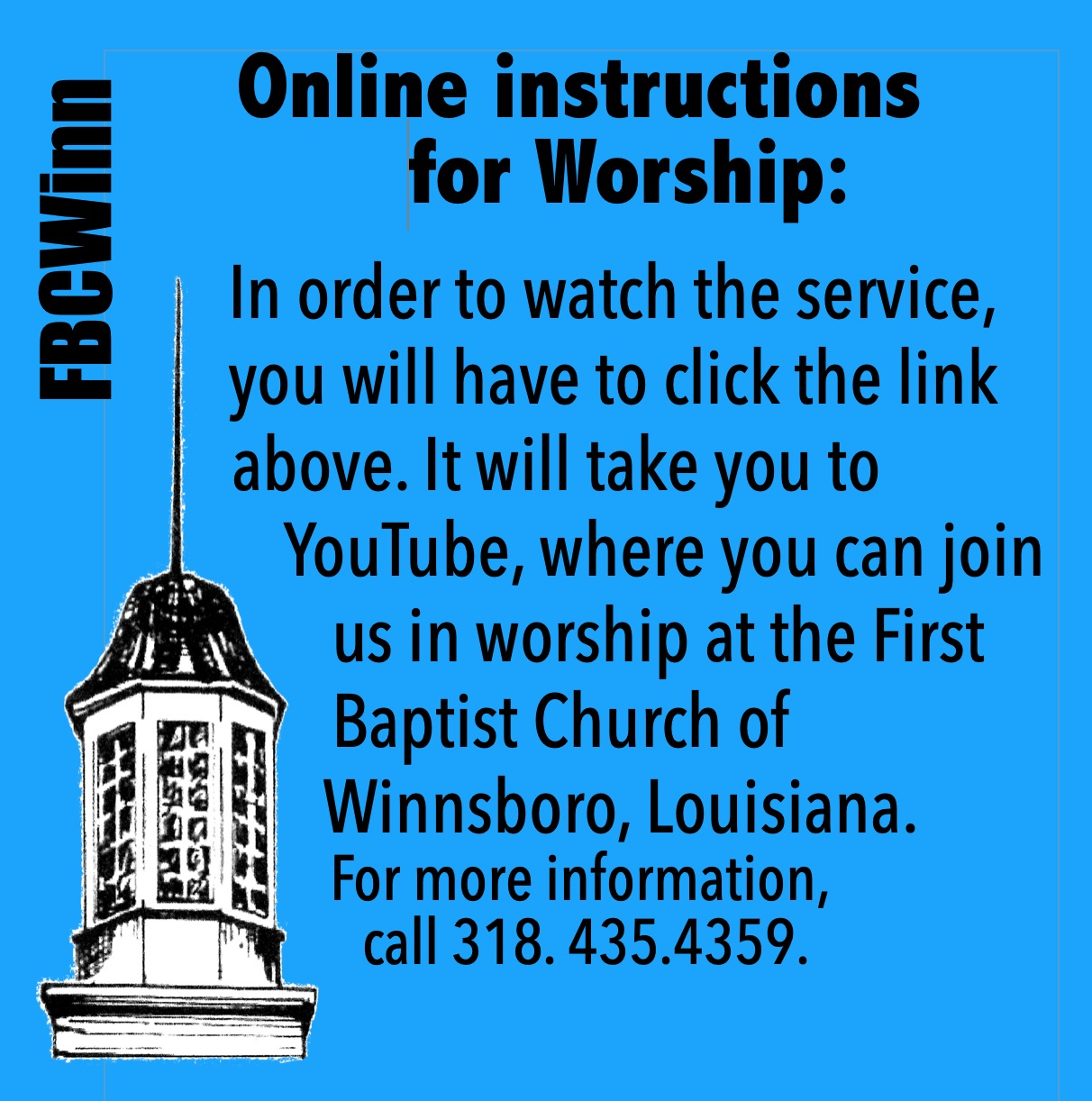 Go to youtube by clicking on the above link to access the latest worship service.