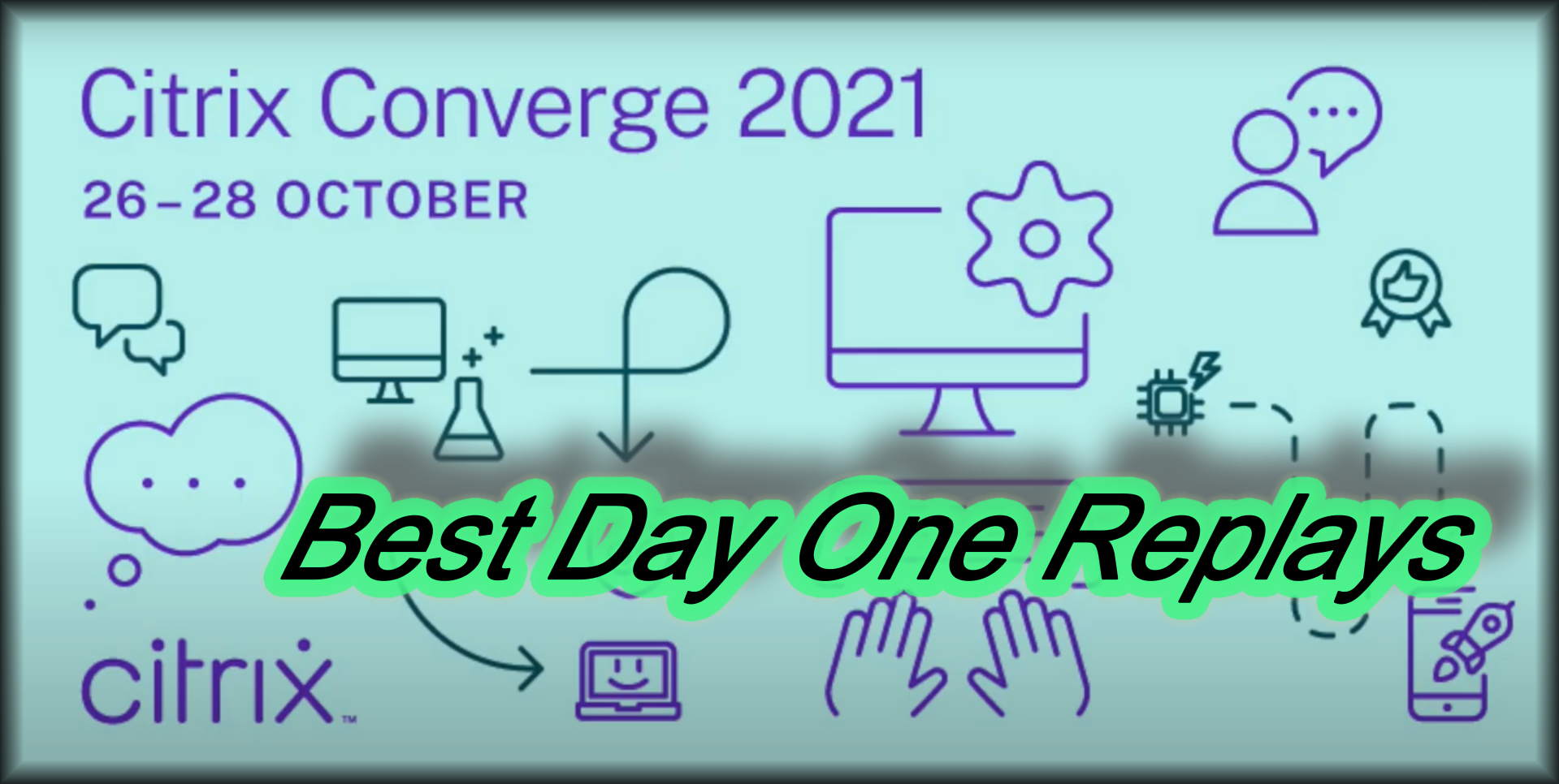 Best Replays of Citrix Converge 2021 Day One