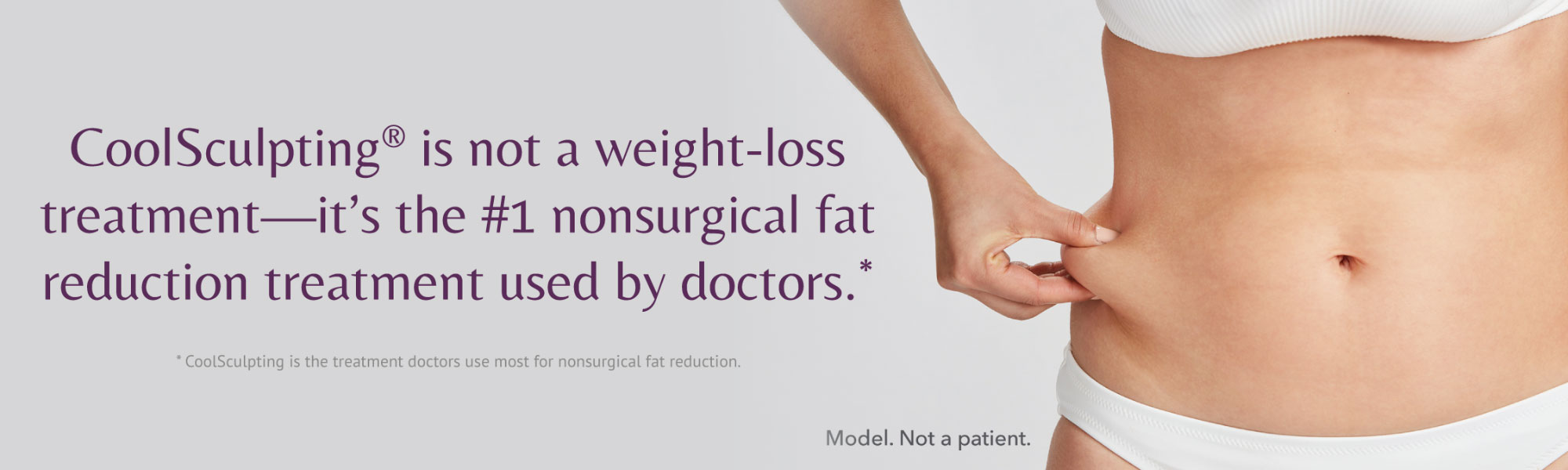 CoolSculpting® is not a weight-loss treatment—it's the #1 nonsurgical fat reduction treatment used by doctors.