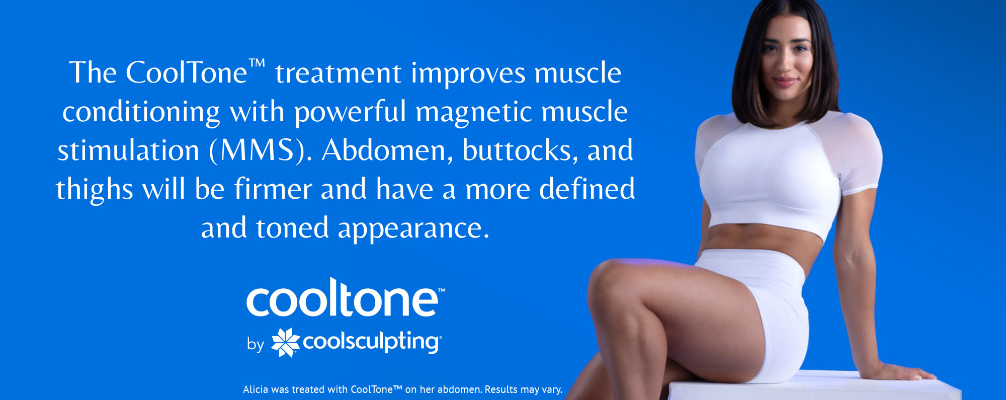 The CoolTone™ treatment improves muscle conditioning with powerful magnetic muscle stimulation (MMS)