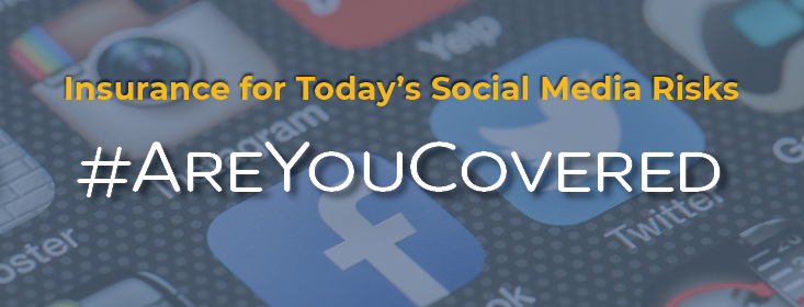 Insurance for Today's Social Media Risks #AreYouCovered over Photo with Social Media Icons