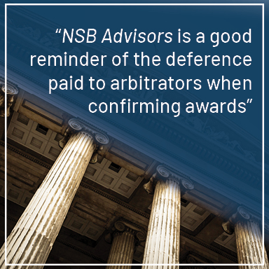 Quote from article over stock photo of courthouse: NSB Advisors is a good reminder of the deference paid to arbitrators when confirming awards