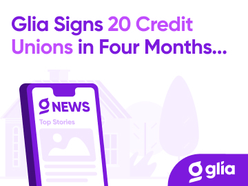 Glia Signs 20 Credit Unions in Four Months for Digital Member Service
