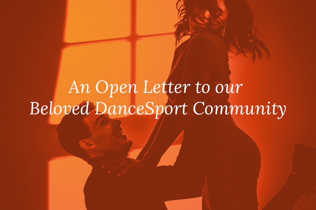 An Open Letter to our beloved DanceSport Community