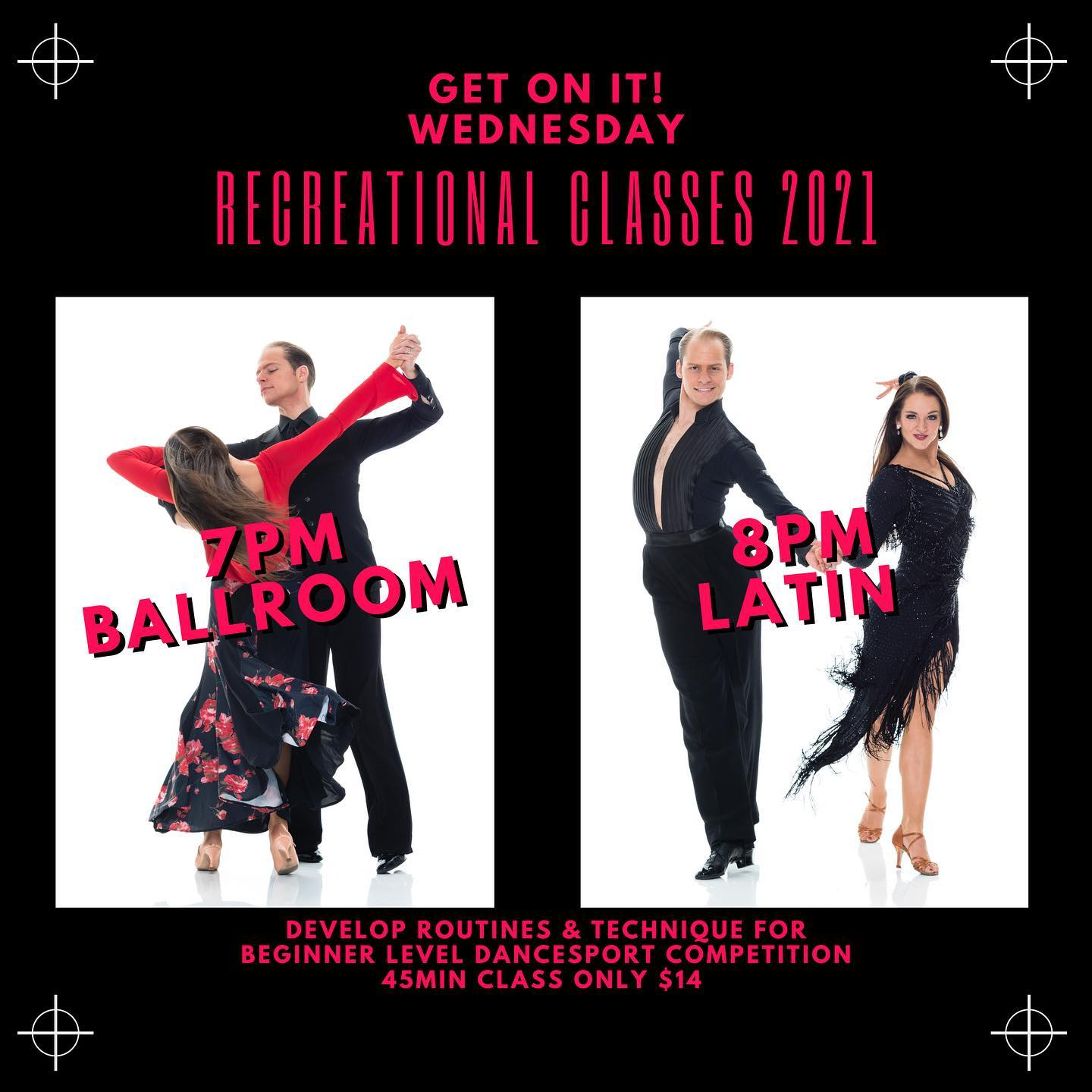 Image may contain: 3 people, people dancing, text that says 'GET ON IT! WEDNESDAY REGREATIONAL CLASSES 2021 8PM LATIN BALLROOM DEVELOUTINE&TECIQUEFR DEVELOP ROUTINES TECHNIOU FOR BEGINNER LEVEL DANCESPORT COMPETITION 45MIN CLASS ONLY $14'