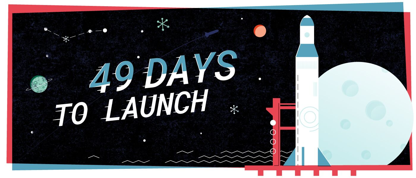 "Illustration of a rocket with headline ""49 Days To Launch"""