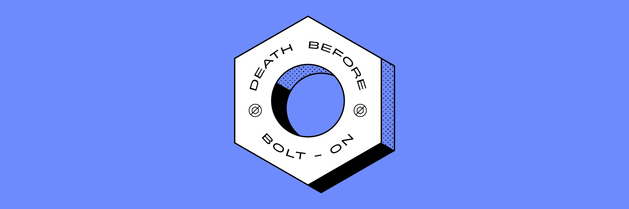 "Illustration of a hex nut with ""Death Before Bolt-On"" text inside"