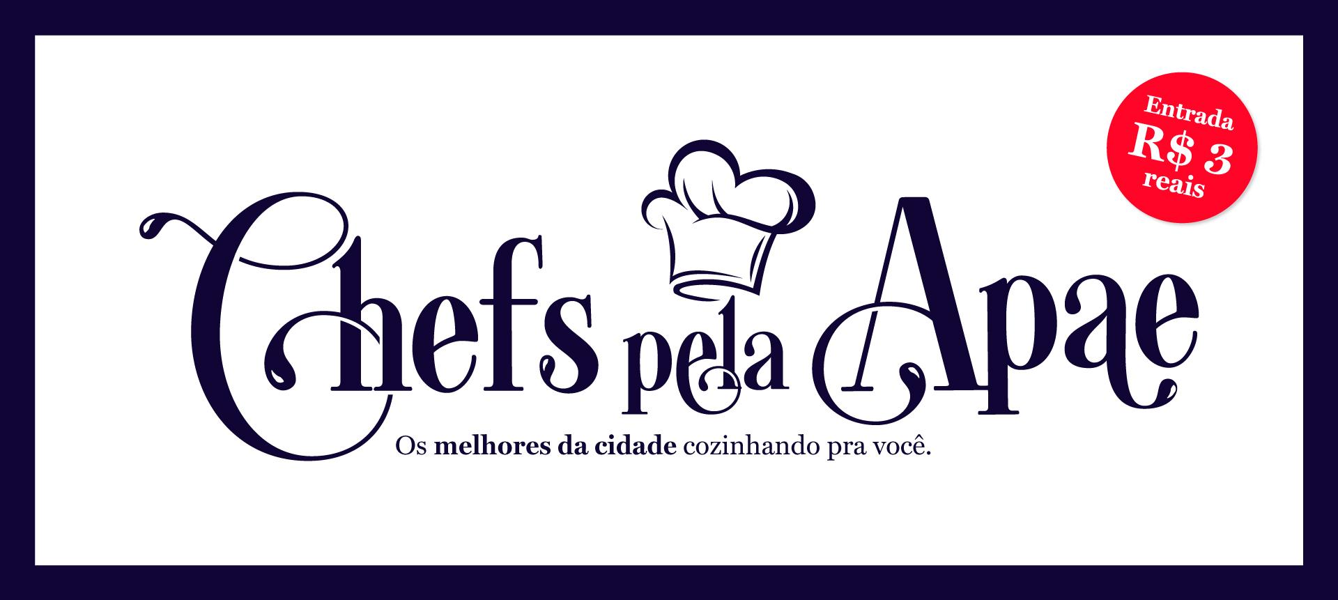 Chefs pela Apae os melhores da cidade cozinhando pra você