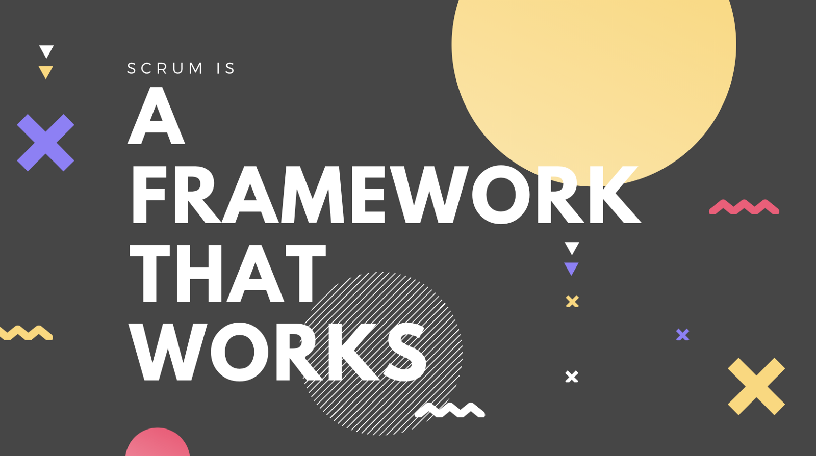 scrum is a framework that words graphic on gray background with shapes