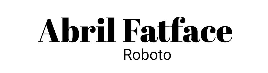 Abril Fatface with Roboto