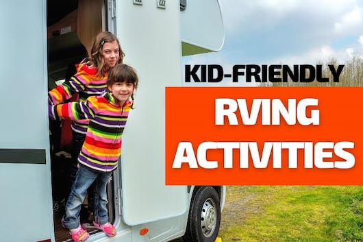 Kids in an RV - Kid-Friendly RVing Activities
