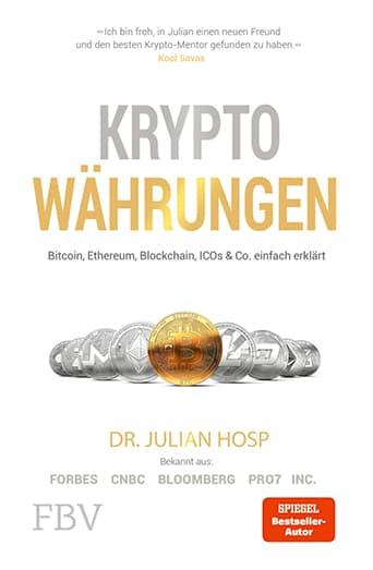 Kryptowährungen: Bitcoin, Ethereum, Blockchain, ICOs & co einfach erklärt von Dr. Julian Hosp