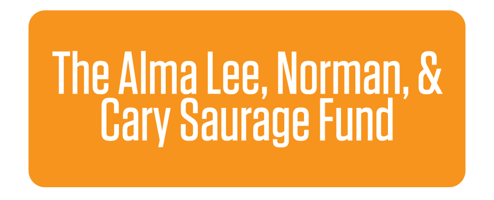 The Alma Lee, Norman, & Cary Saurage Fund